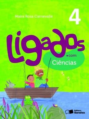 Ligados.com Ciências 4º Ano - 1ª Edição