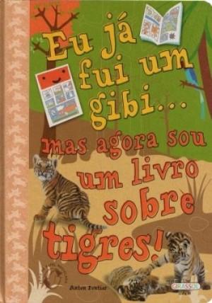 Eu já fui um gibi... mas agora sou um livro sobre tigres!