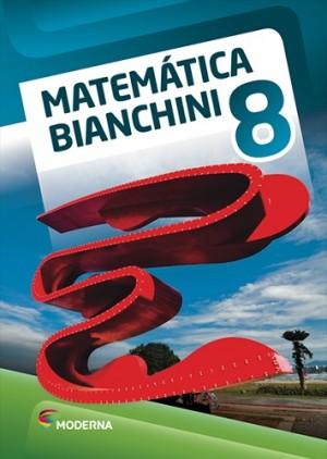 Matemática Bianchini 8º Ano - 8ª Edição