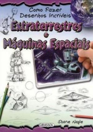 Como fazer desenhos incríveis - Extraterrestres e Máquinas E