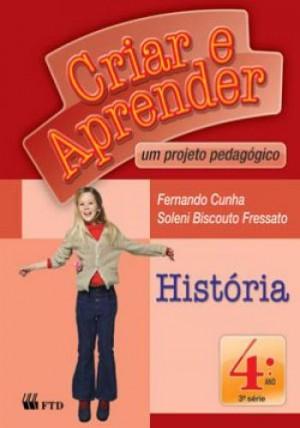 Criar e Aprender História 4º Ano