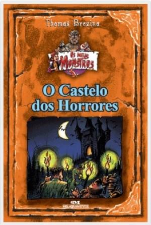 Coleção os Meus Monstros - O Castelo Dos Horrores