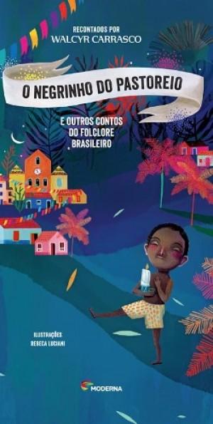 O Negrinho do Pastoreio e Outros Contos do Folclore Brasile