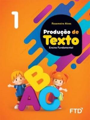 Produção de Textos 1º Ano - 1ª Edição