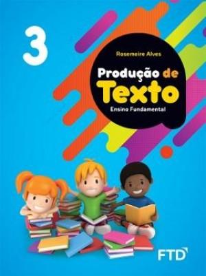 Produção de Textos 3º Ano - 1ª Edição