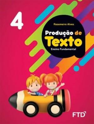 Produção de Textos 4º Ano - 1ª Edição