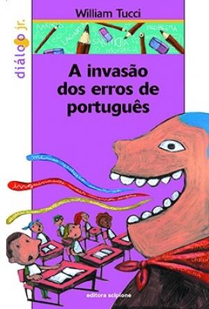 A Invasão Dos Erros de Português - Coleção Diálogo Jr.