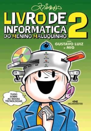 Livro de Informática do Menino Maluquinho, O - Volume 2