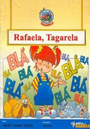 Rafaela, Tagarela