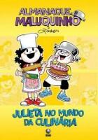 Almanaque Maluquinho - Julieta no mundo da culinária