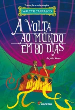 A Volta ao Mundo em 80 Dias - Clássicos Universais