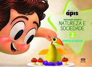 Projeto Ápis Natureza e Sociedade Educação Infantil Volume 2