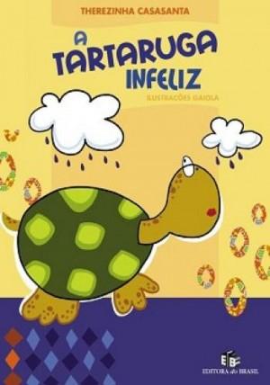 A Tartaruga Infeliz Coleção Criança e Bichos