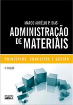 Administração de Materiais - Princípios, Conceitos e Gestão