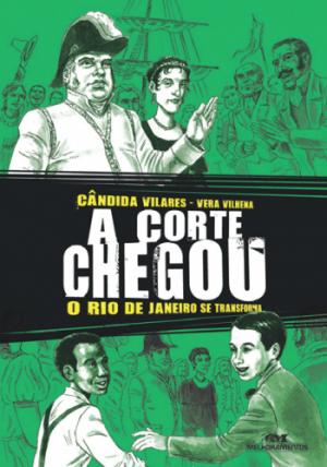 Corte Chegou - O Rio de Janeiro se Transforma, A
