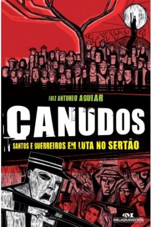 Canudos - Santos e Guerreiros em Luta no Sertão
