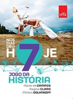 Jogo da História - Nos Dias de Hoje 7º Ano - 2ª Edição