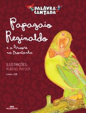 Palavra Cantada - Papagaio Reginaldo e a Árvore na Montanha