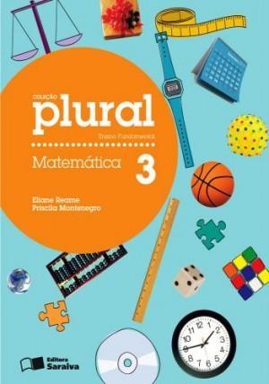 Coleção Plural Matemática 3º Ano - 1ª Edição