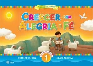 Crescer com Alegria e Fé Volume 1 - Educação Infantil