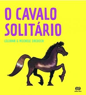O Cavalo Solitário - Coleção Labirinto