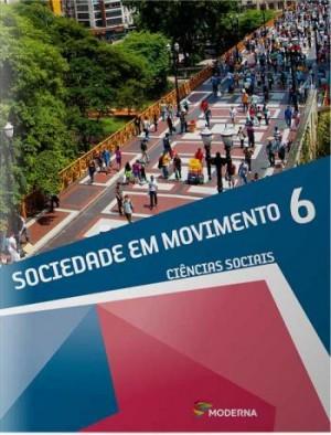 Sociedade em Movimento 6º Ano - 1ª Edição