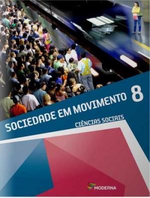 Sociedade em Movimento 8º Ano - 1ª Edição