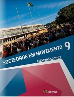 Sociedade em Movimento 9º Ano - 1ª Edição