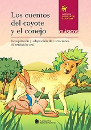 Los Cuentos Del Coyote y el Conejo - Clección Contando Cuentos
