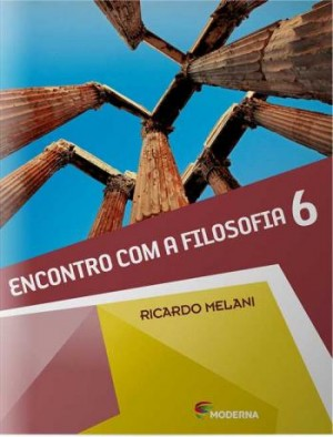 Encontro Com a Filosofia 6º Ano - 1ª Edição