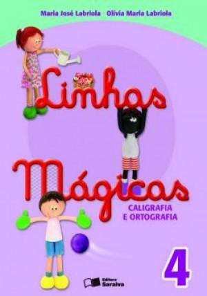 Linhas Mágicas Caligrafia e Ortografia 4º Ano - 6 Edição