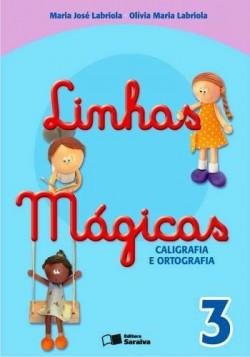 Linhas Mágicas Caligrafia e Ortografia 3º Ano - 6 Edição