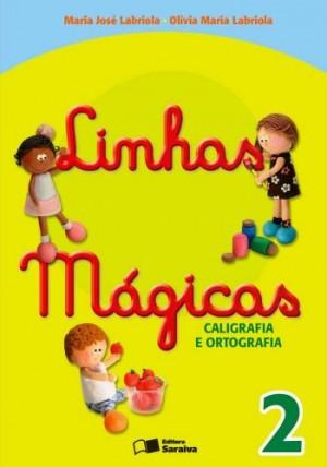 Linhas Mágicas Caligrafia e Ortografia 2º Ano - 6 Edição