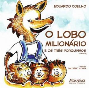O Lobo Milionário e os três porquinhos