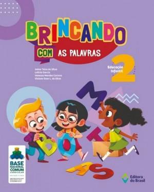 Brincando Com as Palavras Ed. Infantil 2 - 2019
