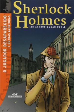 Sherlock Holmes - O jogador desaparecido e outras aventuras