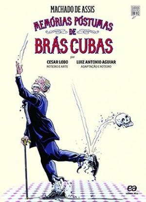 Memórias Póstumas de Brás Cubas  Clássicos Brasileiros em HQ Adaptação Luiz Antônio Aguiar