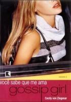 Gossip Girl 2 - Você sabe que me ama