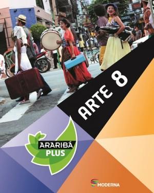 Araribá Plus Arte 8º Ano - 1ª Edição