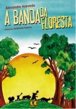 Banda da Floresta, A