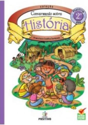 História - Conversando sobre História 2º Ano