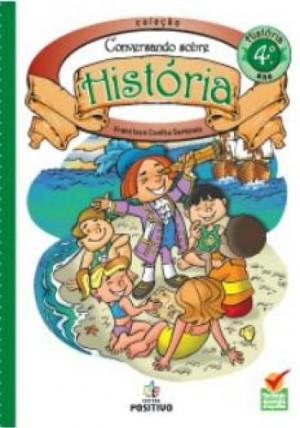 História - Conversando sobre História - 4º Ano