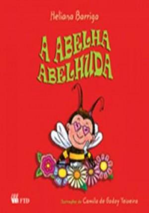 Abelha Abelhuda, A - Série Acalanto