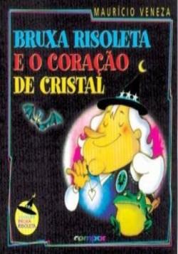 Bruxa Risoleta e o coração de cristal