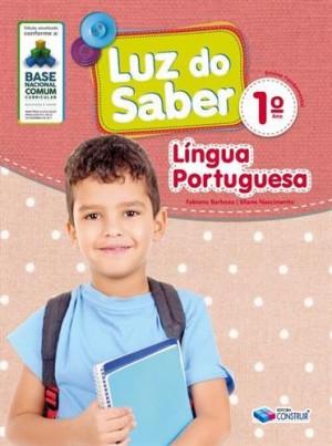 Luz do Saber Língua Portuguesa 1º Ano - 2019