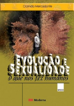 Evolução e Sexualidade o Que Nos Fez Humanos
