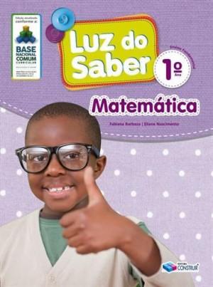 Luz do Saber Matemática 1º Ano - 2019