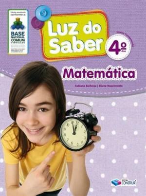 Luz do Saber Matemática 4º Ano - 2019