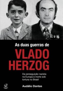 Duas Guerras de Vlado Herzog, As