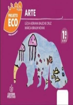 Projeto Eco Artes 1º Ano